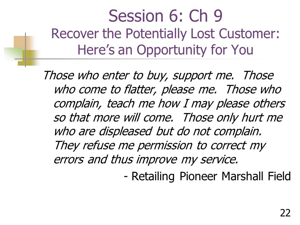 Session 6: Ch 9 Recover the Potentially Lost Customer: Here's an Opportunity for You