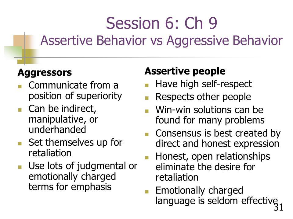 Session 6: Ch 9 Assertive Behavior vs Aggressive Behavior