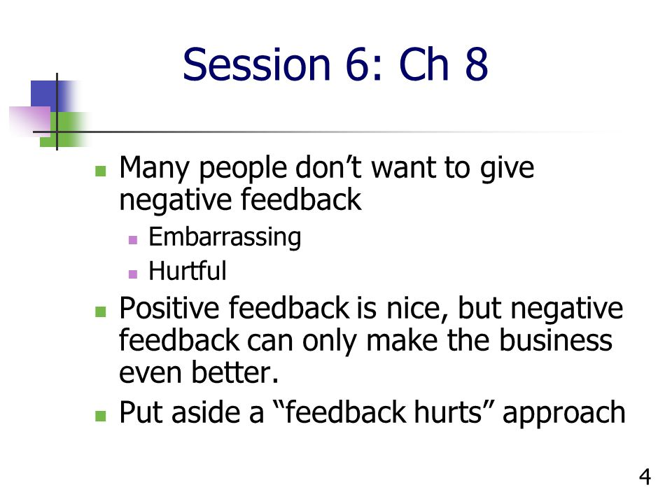 Session 6: Ch 8 Many people don't want to give negative feedback