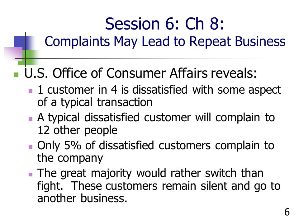 Session 6: Ch 8: Complaints May Lead to Repeat Business