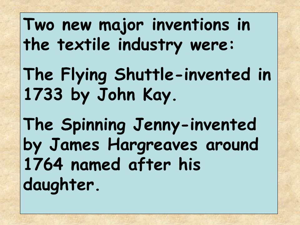 Two new major inventions in the textile industry were: