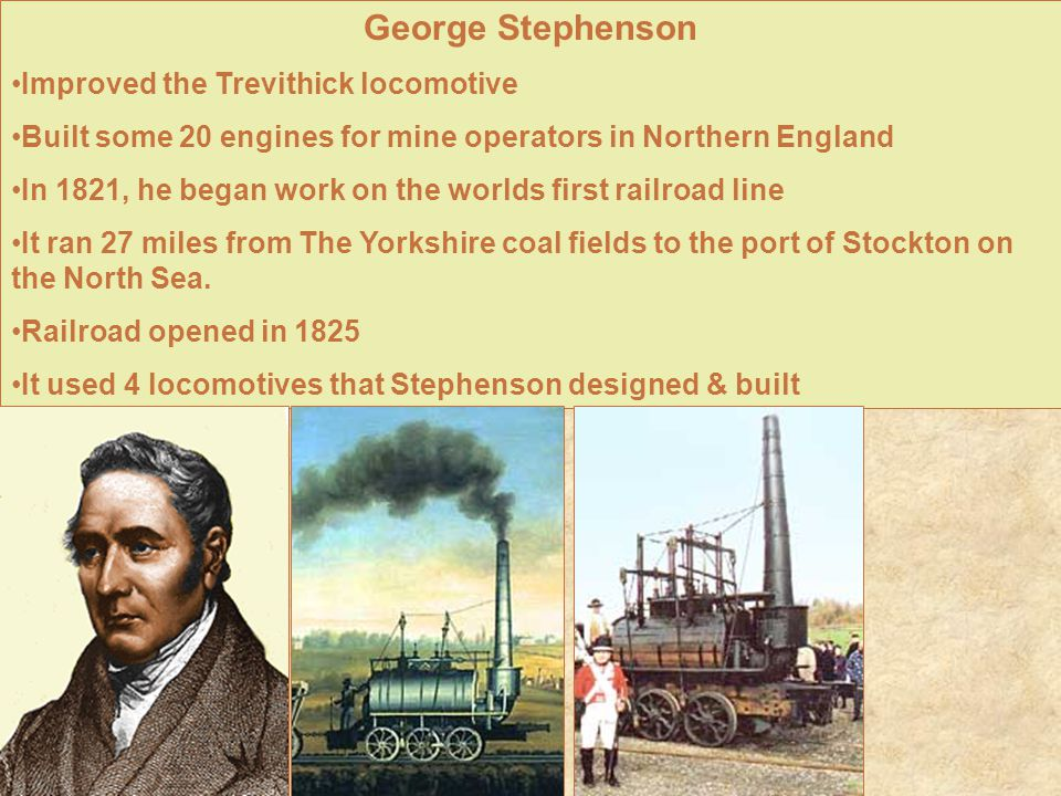 George Stephenson Improved the Trevithick locomotive