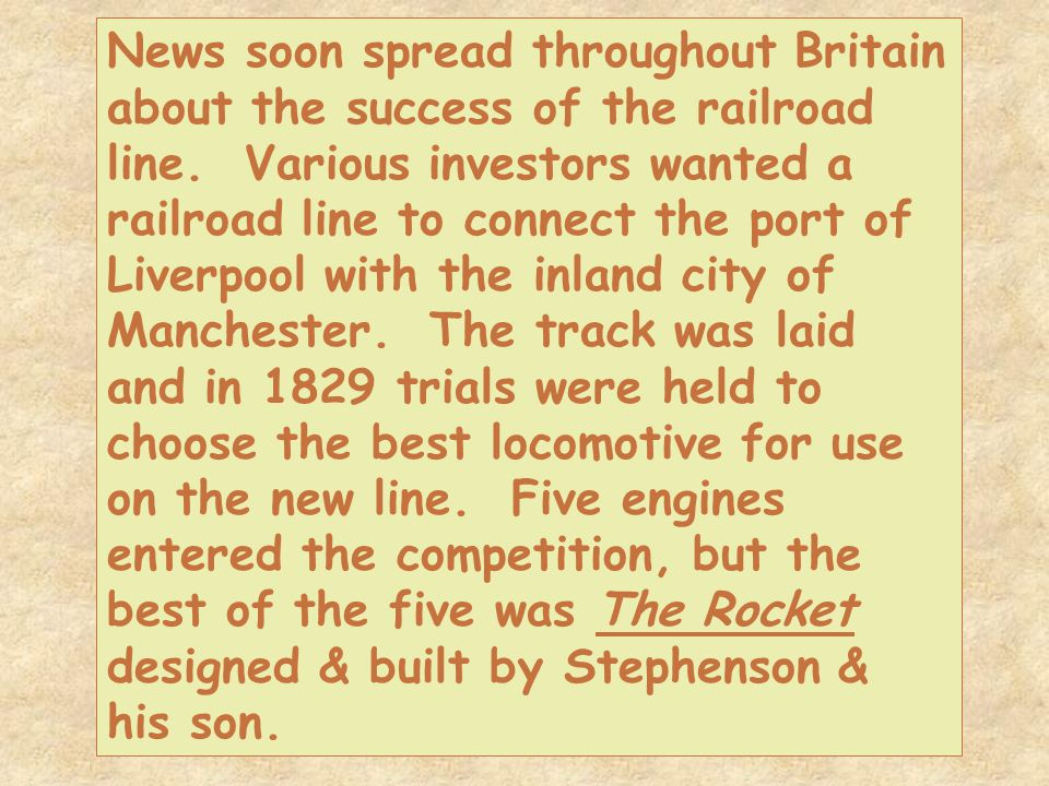 News soon spread throughout Britain about the success of the railroad line.
