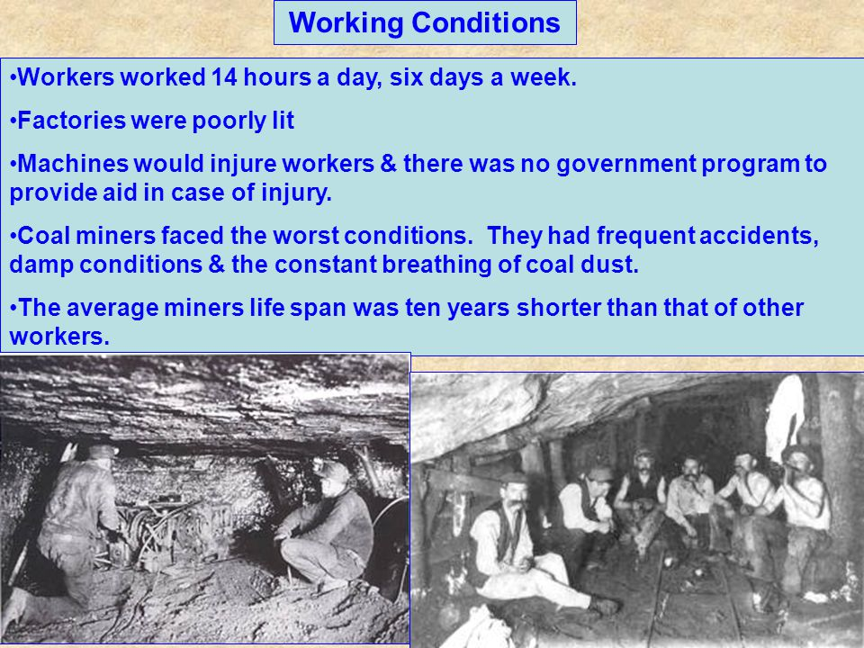 Working Conditions Workers worked 14 hours a day, six days a week.