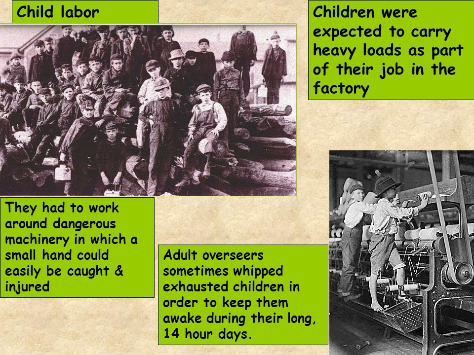 Child labor Children were expected to carry heavy loads as part of their job in the factory.