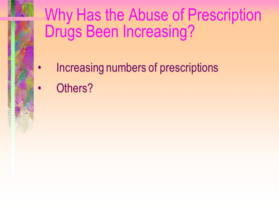 Why Has the Abuse of Prescription Drugs Been Increasing