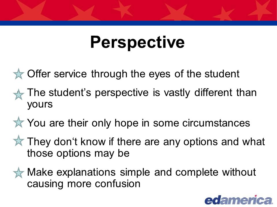 Perspective Offer service through the eyes of the student