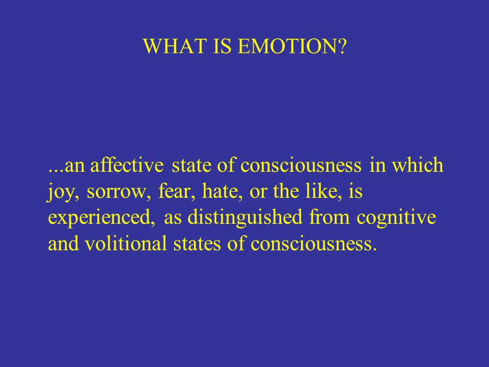 WHAT IS EMOTION
