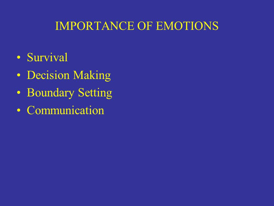 IMPORTANCE OF EMOTIONS