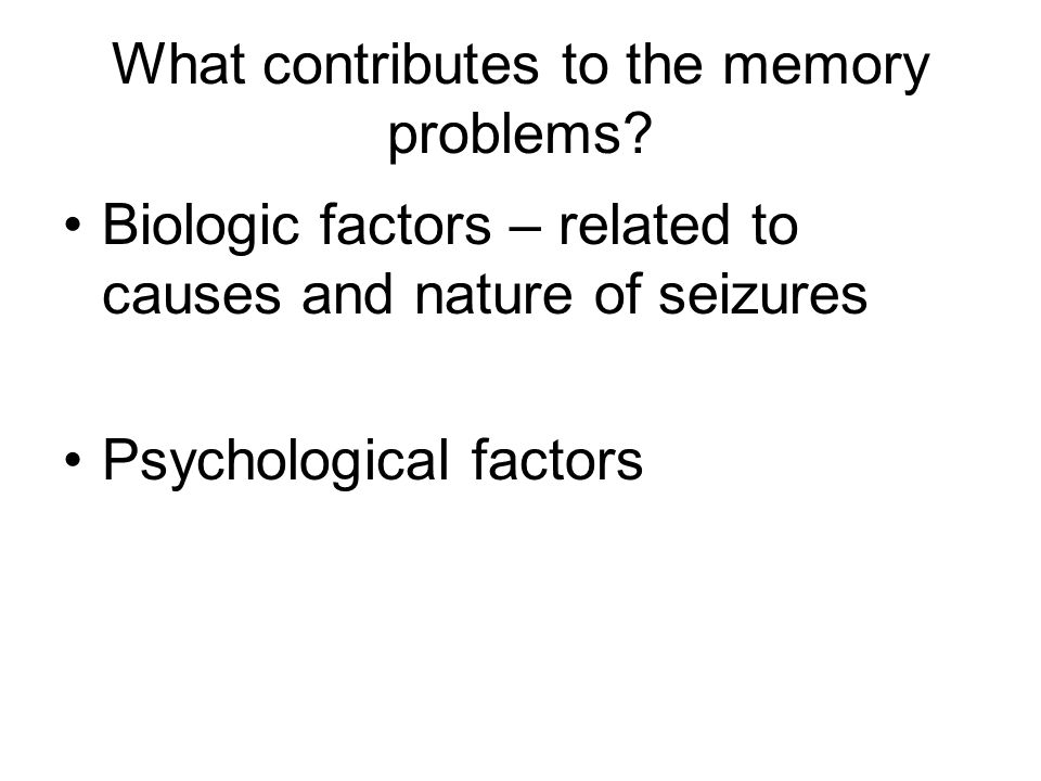 What contributes to the memory problems