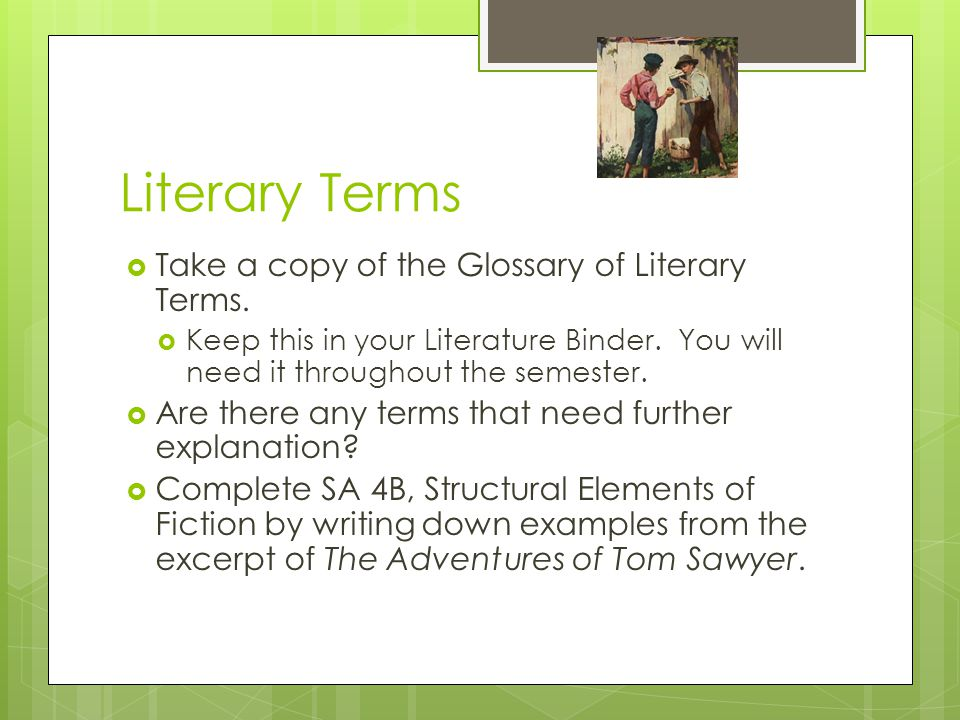 Literary Terms Take a copy of the Glossary of Literary Terms.
