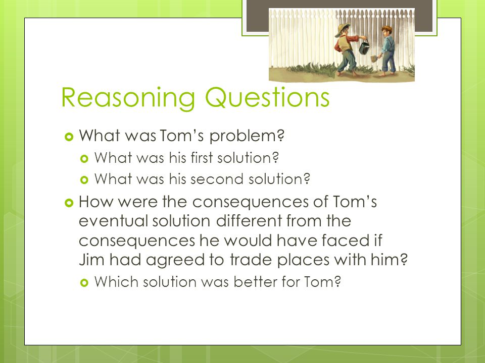 Reasoning Questions What was Tom's problem