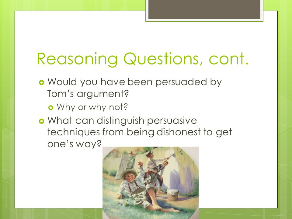 Reasoning Questions, cont.