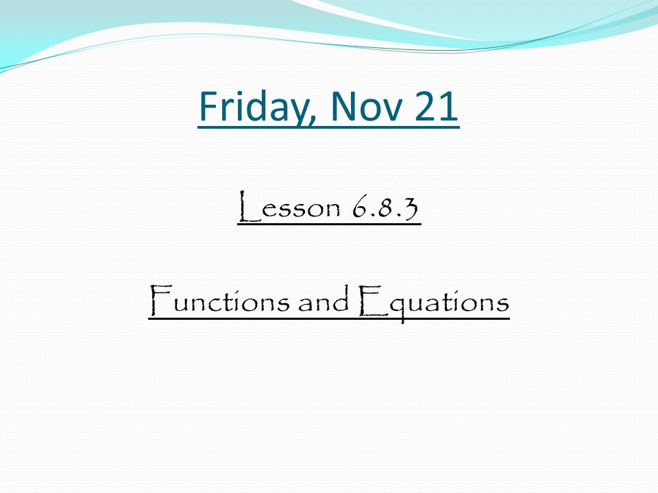 Lesson 6.8.3 Functions and Equations