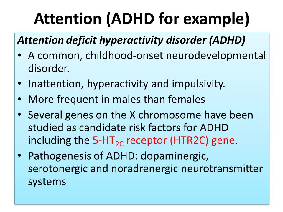 Attention (ADHD for example)