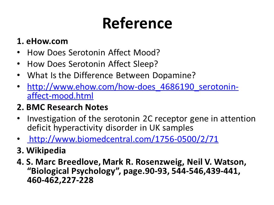 Reference 1. eHow.com How Does Serotonin Affect Mood