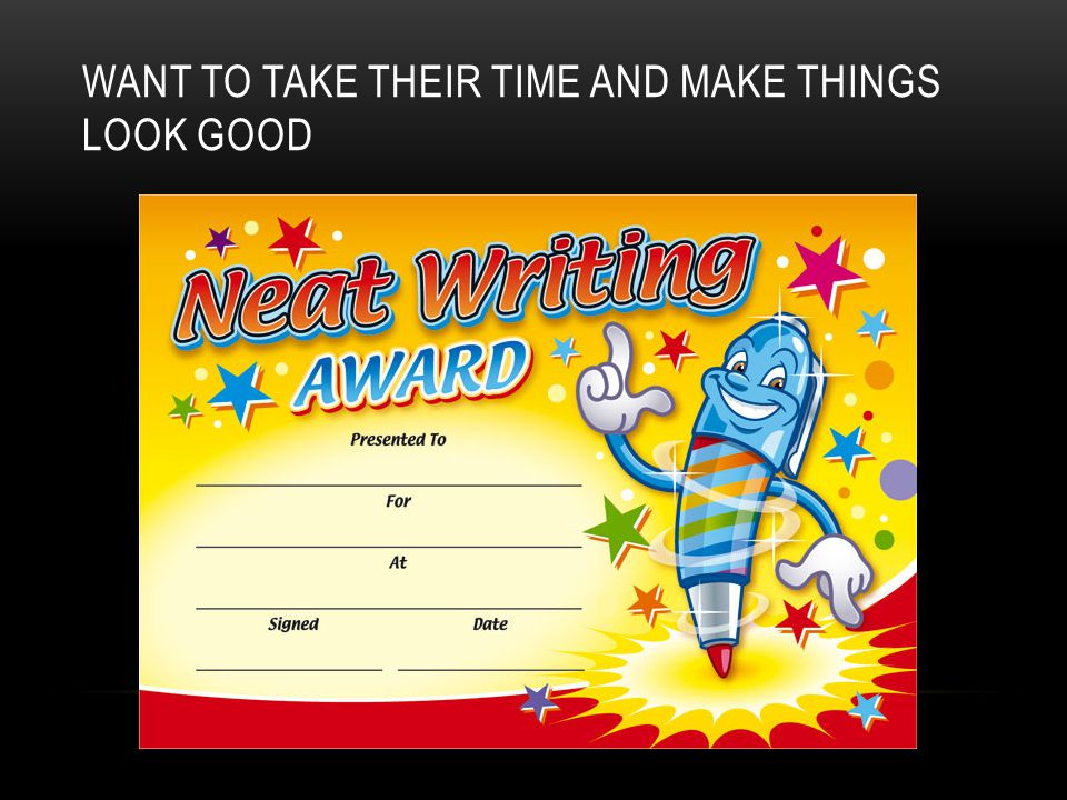 Want to take their time and make things look good