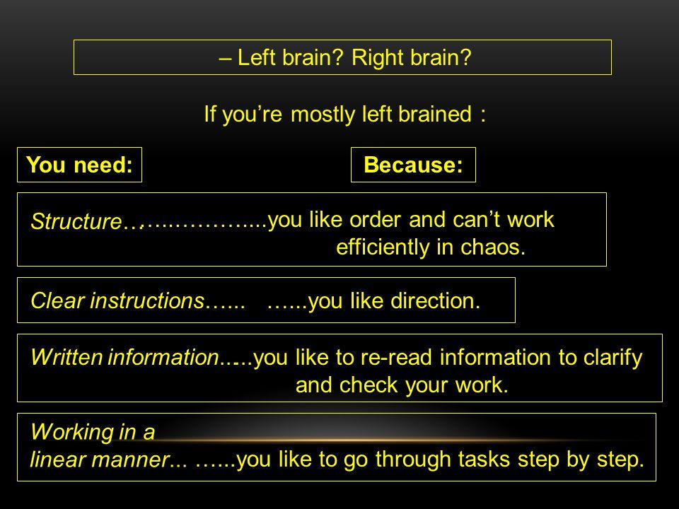 – Left brain Right brain
