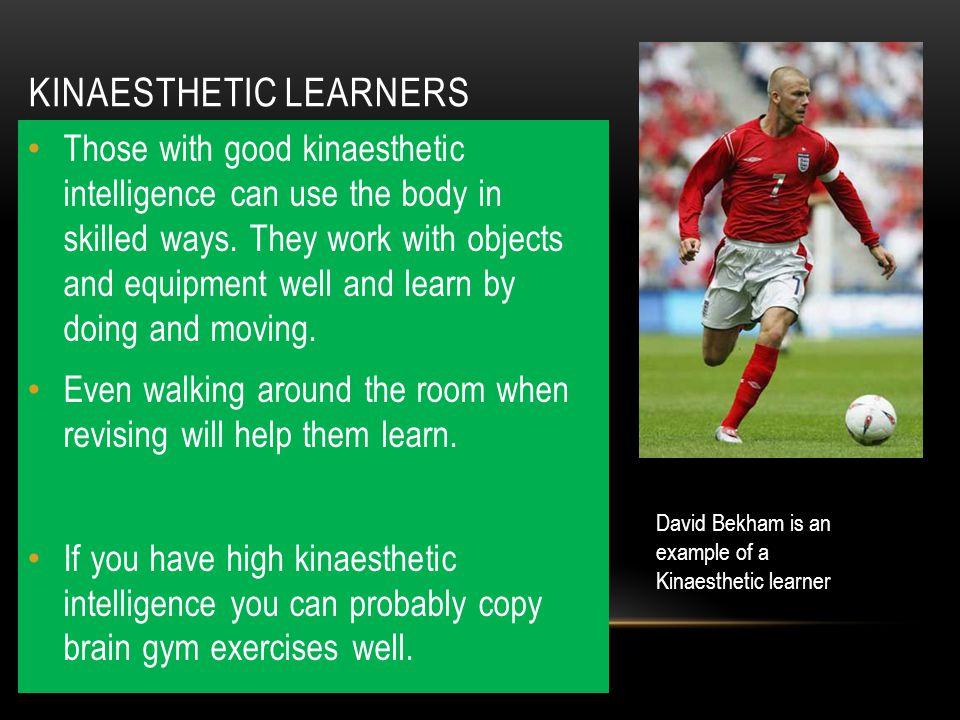 Kinaesthetic LEARNERS