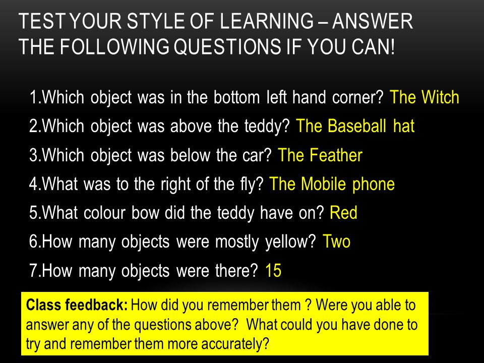 Test your style of learning – Answer the following questions if you can!