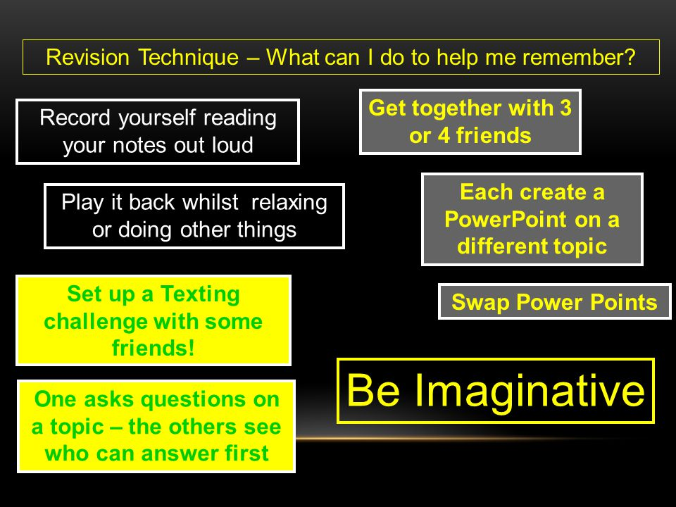 Be Imaginative Revision Technique – What can I do to help me remember