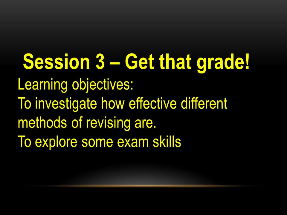 Session 3 – Get that grade!