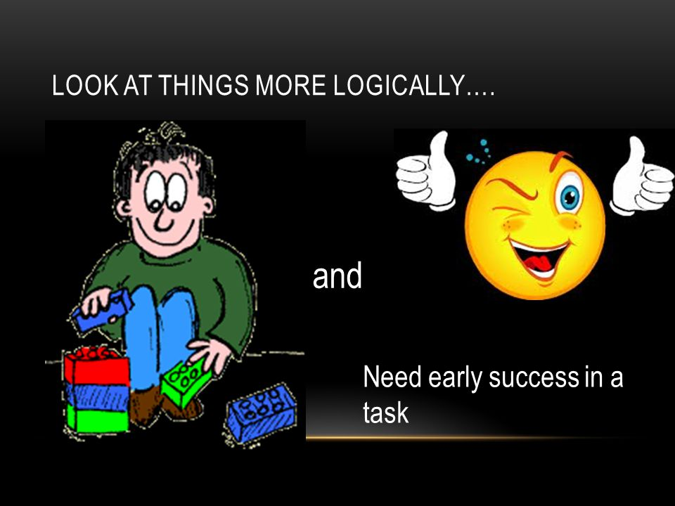 Look at things more logically….