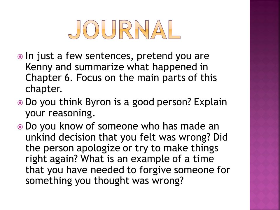 journal In just a few sentences, pretend you are Kenny and summarize what happened in Chapter 6. Focus on the main parts of this chapter.