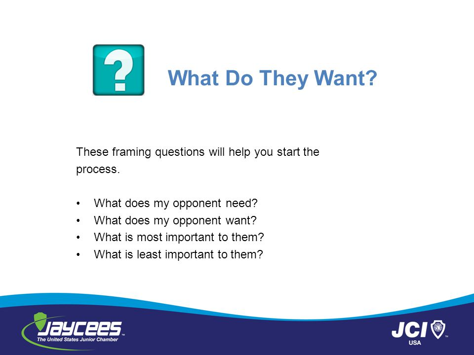 What Do They Want These framing questions will help you start the
