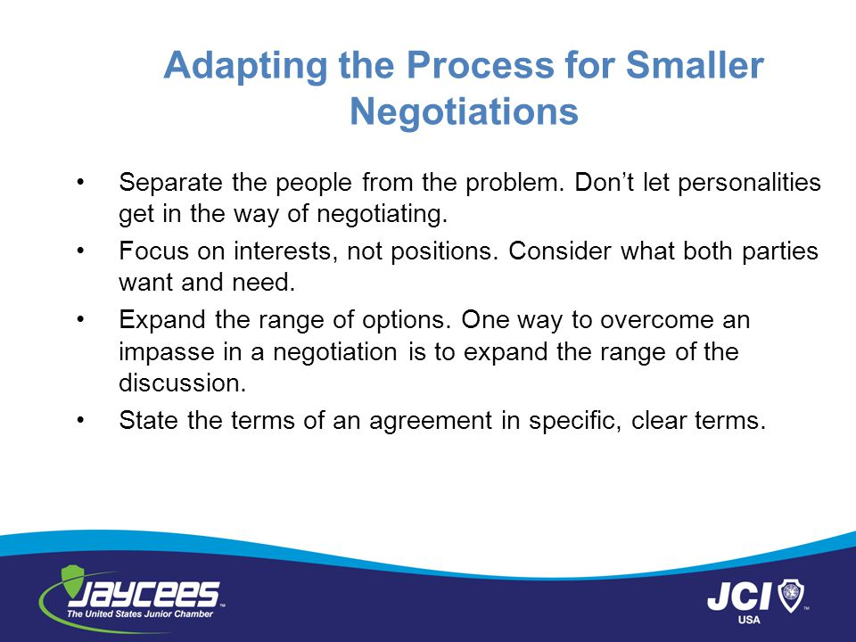 Adapting the Process for Smaller Negotiations