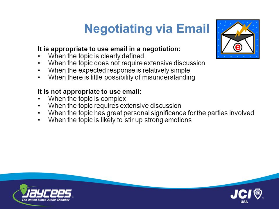 Negotiating via Email It is appropriate to use email in a negotiation: