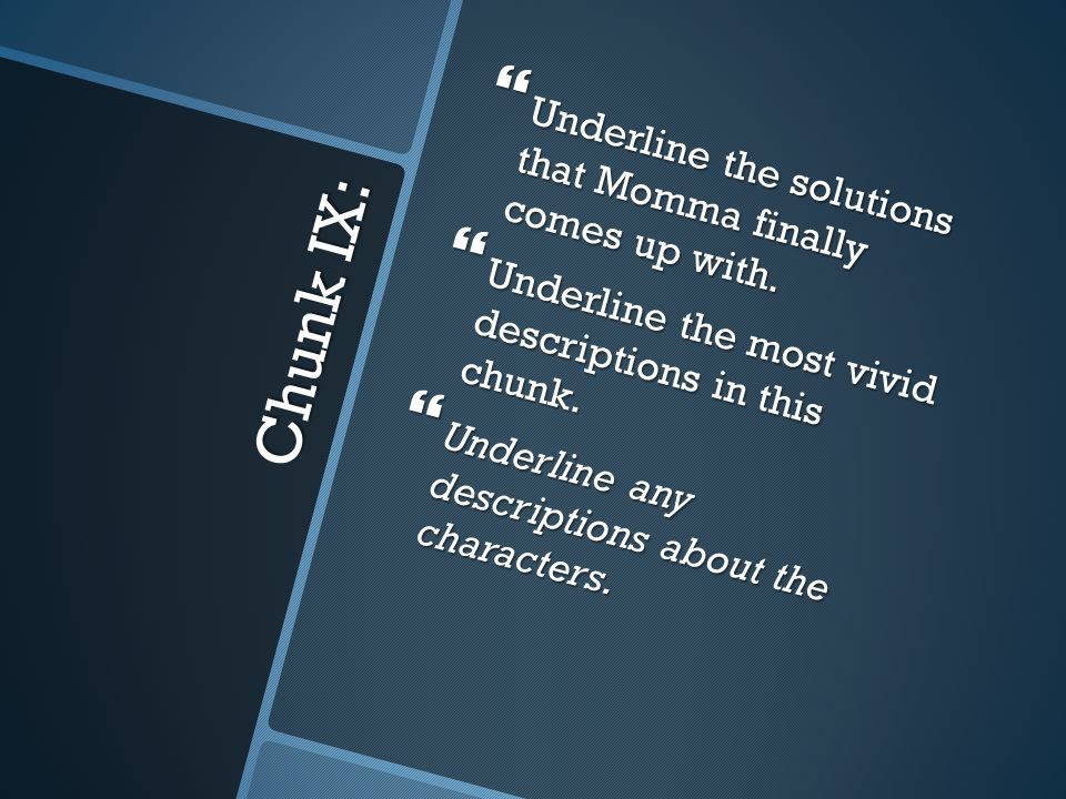 Chunk IX: Underline the solutions that Momma finally comes up with.