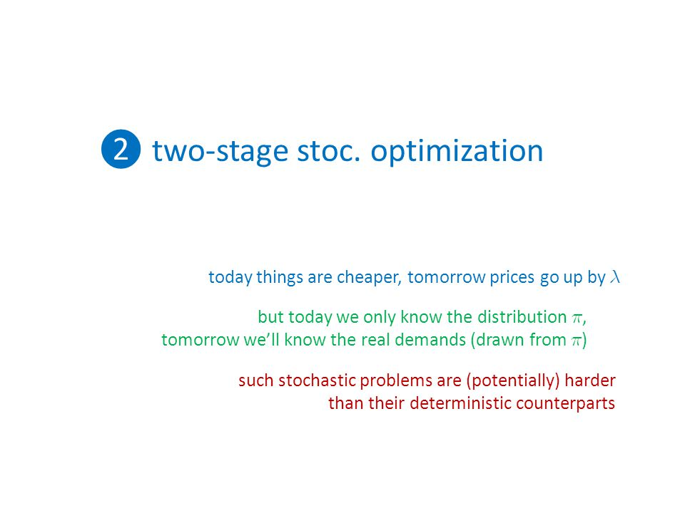 ❷ two-stage stoc. optimization