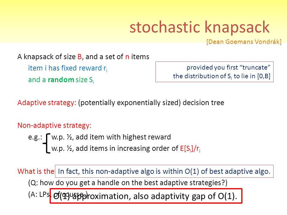 stochastic knapsack O(1) approximation, also adaptivity gap of O(1).
