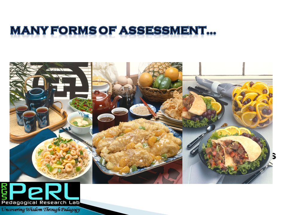 Many forms of assessment…