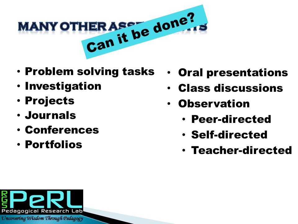 Can it be done Many other assessments Problem solving tasks