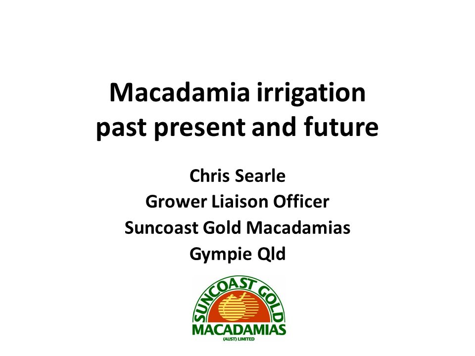 Macadamia irrigation past present and future