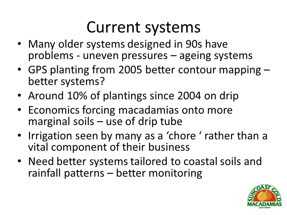 Current systems Many older systems designed in 90s have problems - uneven pressures – ageing systems.