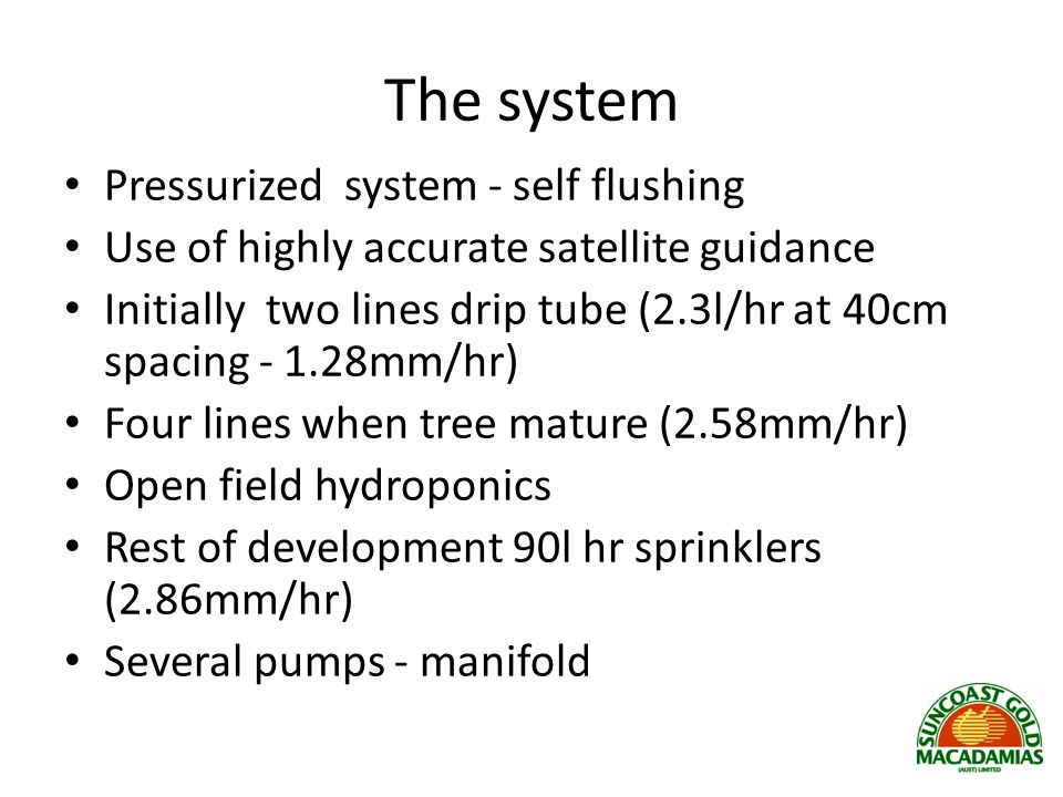 The system Pressurized system - self flushing