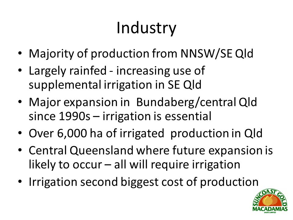 Industry Majority of production from NNSW/SE Qld