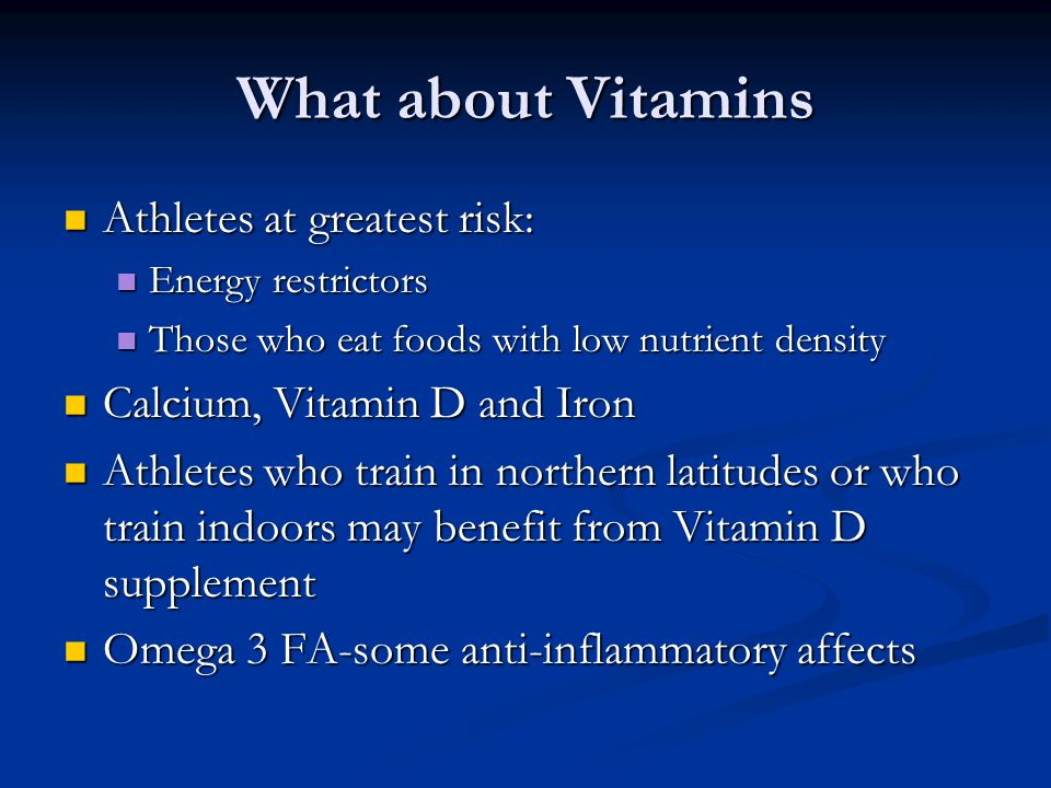 What about Vitamins Athletes at greatest risk: