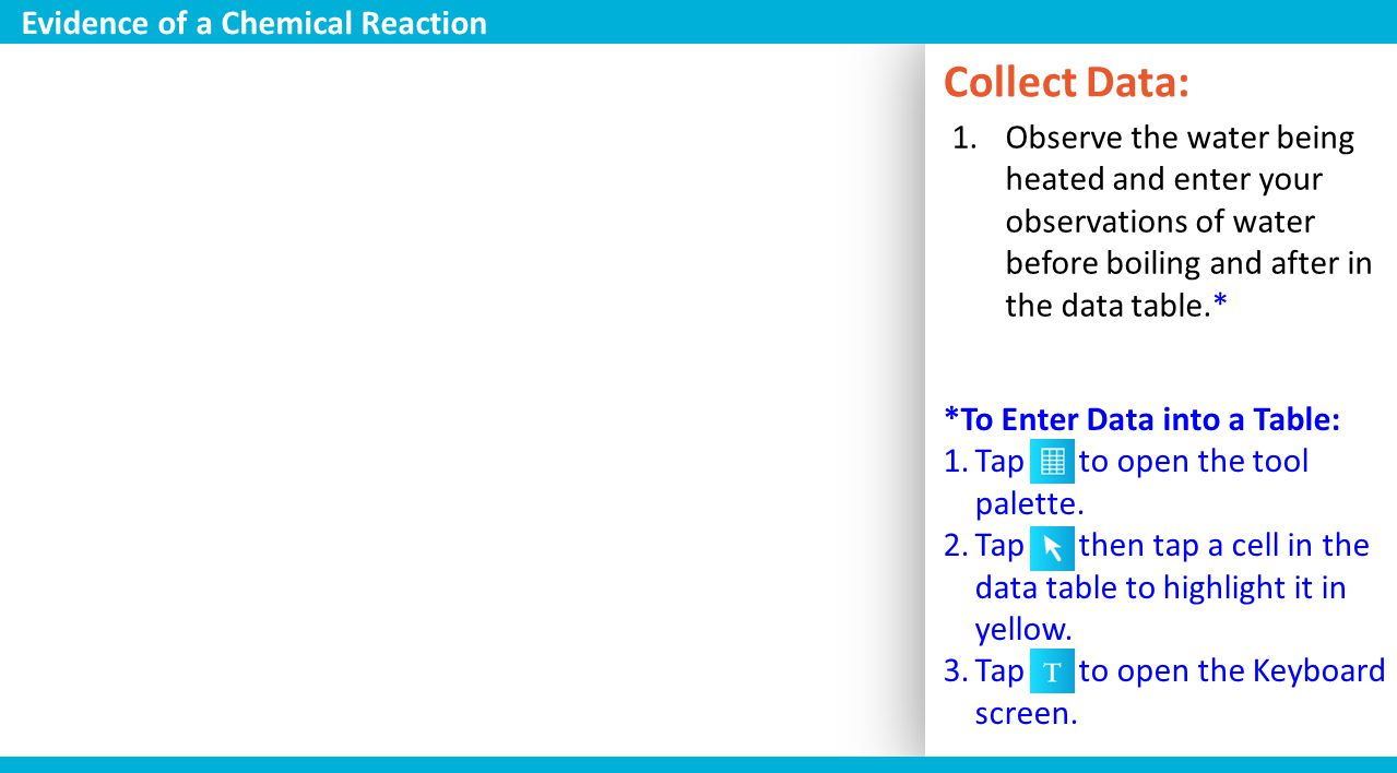 Collect Data: Evidence of a Chemical Reaction