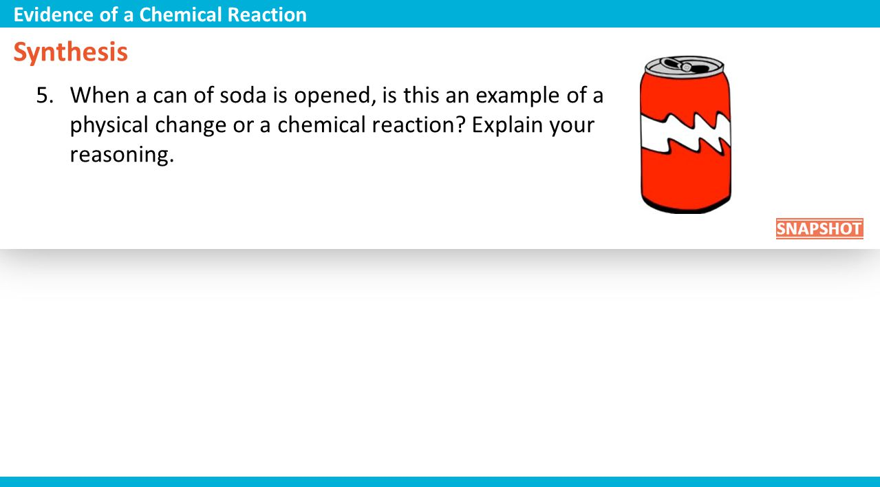 Evidence of a Chemical Reaction