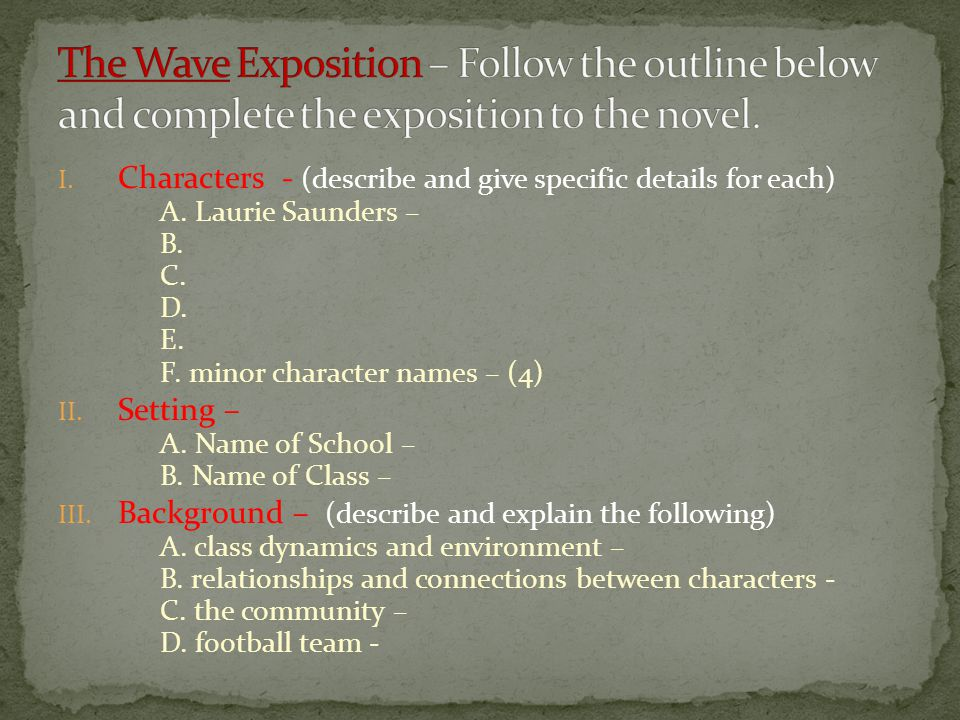The Wave Exposition – Follow the outline below and complete the exposition to the novel.