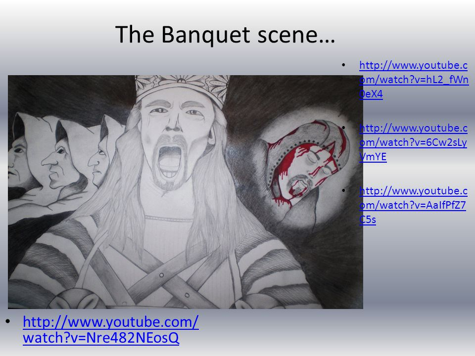 The Banquet scene… http://www.youtube.com/watch v=Nre482NEosQ