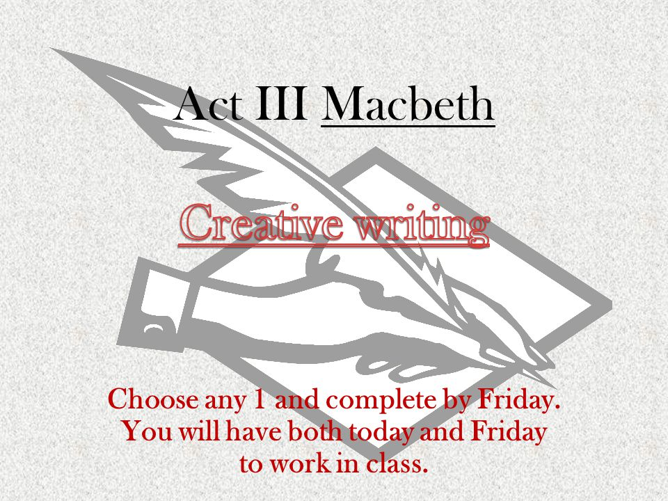 Act III Macbeth Creative writing