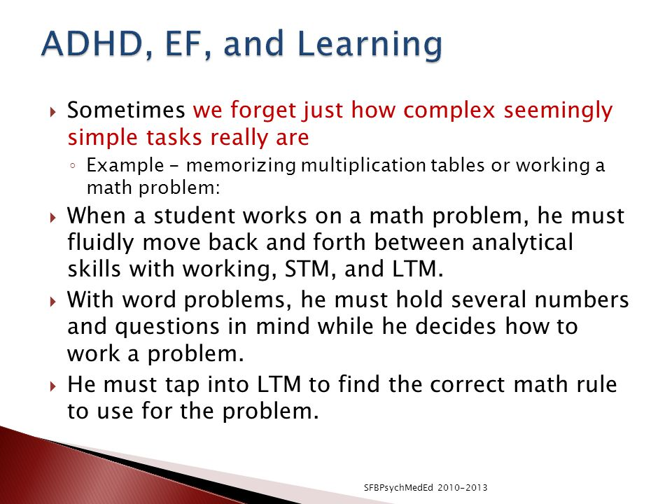 ADHD, EF, and Learning Sometimes we forget just how complex seemingly simple tasks really are.