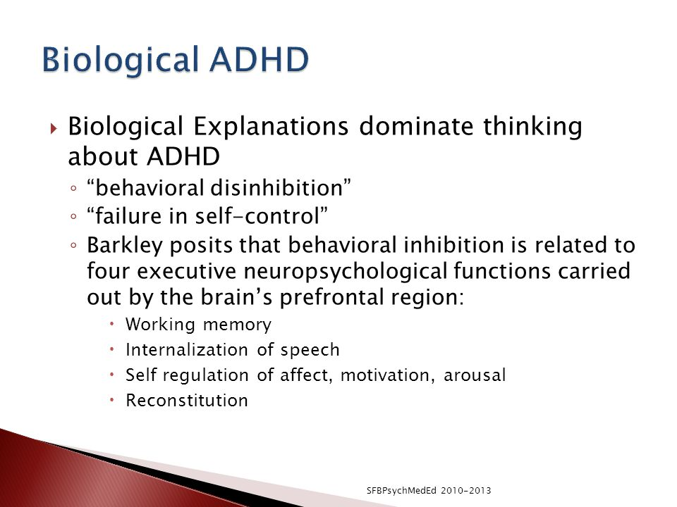 Biological ADHD Biological Explanations dominate thinking about ADHD