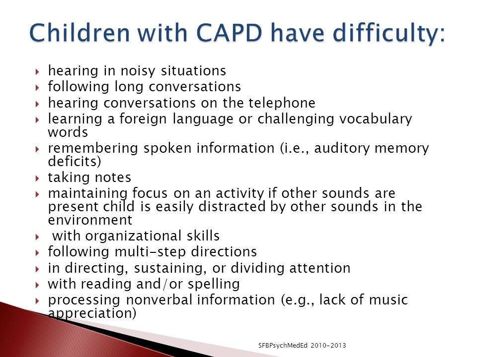 Children with CAPD have difficulty: