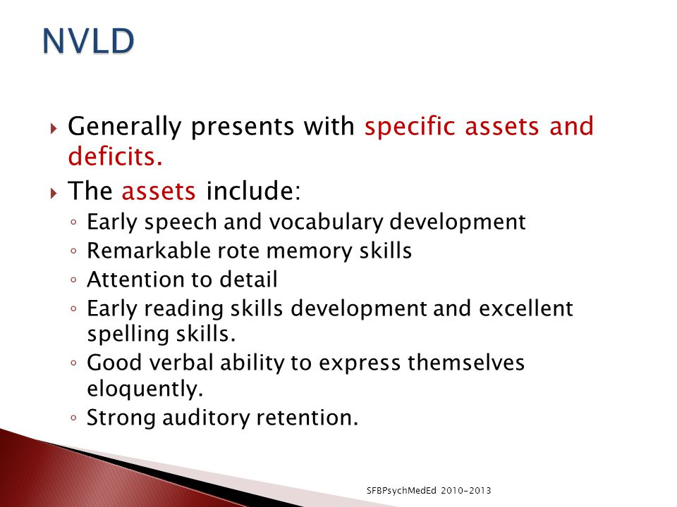 NVLD Generally presents with specific assets and deficits.